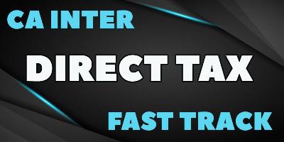 CA Inter Direct Tax Fast Track | JK Shah Online