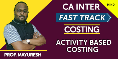 CA Inter Fast Track Costing Activity Based Costing - JK Shah Online