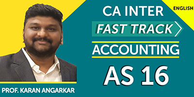 CA Inter Fast Track Accounting AS 16 - JK Shah Online