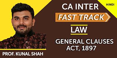 General Clauses Act, 1897 (Fast Track) - Prof Kunal Shah (Hindi) for May 21, Nov 21