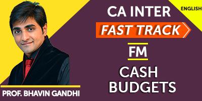 Cash Budgets (Fast Track) - Prof. Bhavin Gandhi (English) for Nov 21