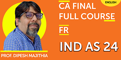 CA Final Full Course Finanicial Reporting IND AS 24  - JK Shah Online