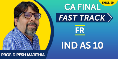 CA Final Fast Track Financial Reporting IND AS 10 - JK Shah Online