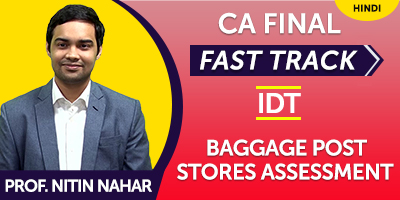 CA Final Fast Track IDT Baggage Post Stores Assessment