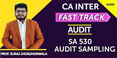SA 530 Audit Sampling (Fast Track) - Prof. Suraj Jhunjhunwala (Hindi) for Nov 21