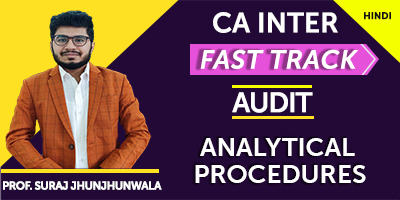 Analytical Procedures (Fast Track) - Prof. Suraj Jhunjhunwala (Hindi) for Nov 21