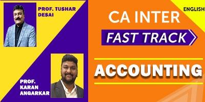 Accounting (Fast Track) - Prof. Tushar Desai & Prof. Karan Angarkar (English) for May 21, Nov 21