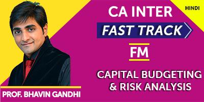 Capital Budgeting & Risk Analysis (Fast Track) - Prof. Bhavin Gandhi (Hindi) for May 21, Nov 21