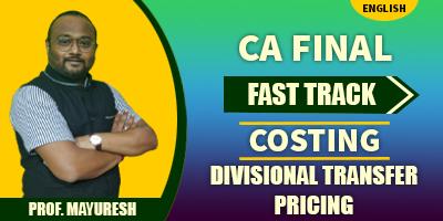 Divisional Transfer Pricing (Fast Track) - Prof. Mayuresh Kunkalienkar (English) for May 21, Nov 21